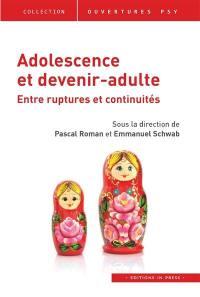 Adolescence et devenir-adulte : entre ruptures et continuités