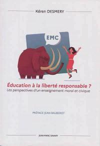 Education à la liberté responsable ?