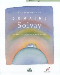 A la découverte du Domaine Solvay