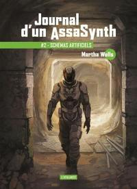 Journal d'un assasynth. Volume 2, Schémas artificiels