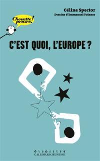 C'est quoi, l'Europe ?