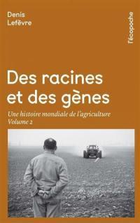 Des racines et des gènes. Volume 2,