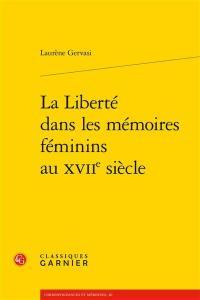 La liberté dans les mémoires féminins au XVIIe siècle