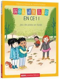 Moi, je lis en CE1 !. Volume 3, Jeu de piste en forêt
