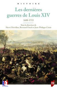 Les dernières guerres de Louis XIV