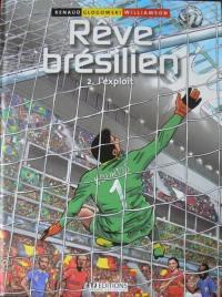 Rêve brésilien. Volume 2, L'exploit
