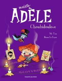 Mortelle Adèle. Volume 10, Choubidoulove