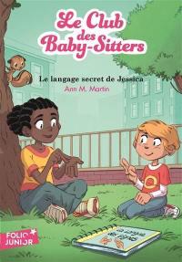 Le Club des baby-sitters. Volume 16, Le langage secret de Jessica