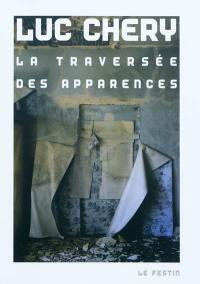 Luc Chéry : la traversée des apparences