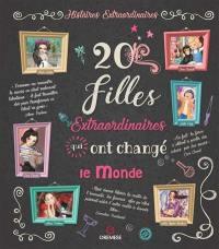 20 filles extraordinaires qui ont changé le monde