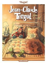 Jean-Claude Tergal. Volume 1, Jean-Claude Tergal garde le moral