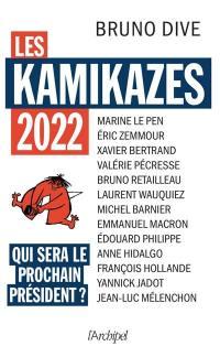 Les kamikazes 2022 : qui sera le prochain président ?