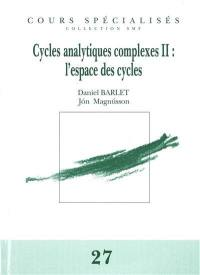 Cycles analytiques complexes. Volume 2, L'espace des cycles