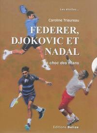 Federer, Djokovic et Nadal