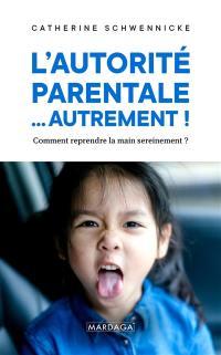 L'autorité parentale... autrement !