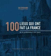 100 lieux qui ont fait la France