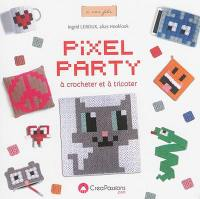 Pixel party à crocheter et à tricoter