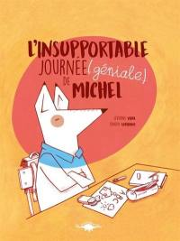 L'insupportable journée (géniale) de Michel