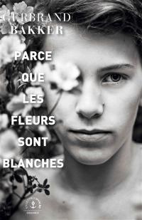 Parce que les fleurs sont blanches