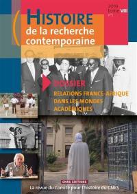 Histoire de la recherche contemporaine. n° 2 (2019), Relations France-Afrique dans les mondes académiques