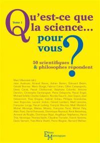 Qu'est-ce que la science... pour vous ?. Volume 1,