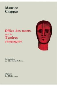 Office des morts; Tendres campagnes