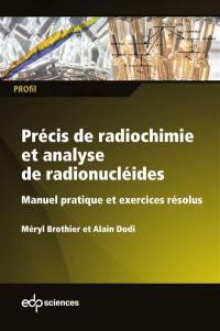 Précis de radiochimie et analyse de radionucléides