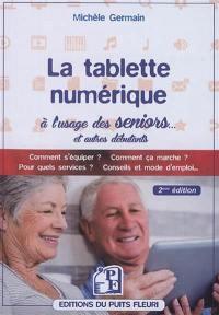 La tablette numérique à l'usage des seniors... et autres débutants