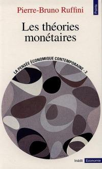 La pensée économique contemporaine. Volume 2, Les théories monétaires