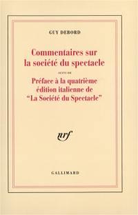 Commentaires sur la société du spectacle (1988); Préface à la quatrième édition italienne de La société du spectacle (1979)