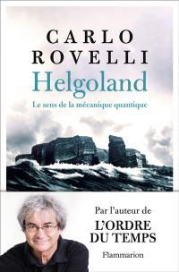 Helgoland : le sens de la mécanique quantique