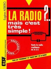 La radio ?... mais c'est très simple