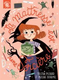 La maîtresse est une sorcière !