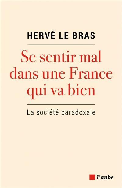 Se sentir mal dans une France qui va bien : la société paradoxale