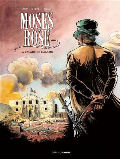 Moses Rose. Volume 1, La balade de l'Alamo