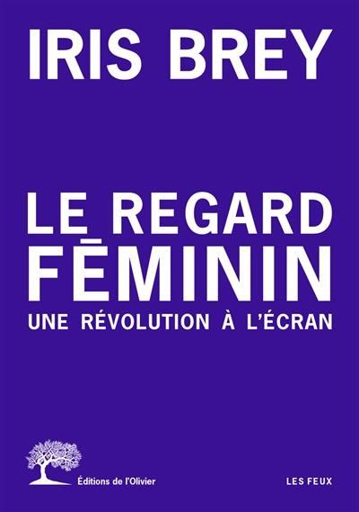 Le regard féminin : une révolution à l'écran