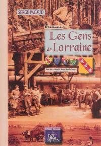 Il y a cent ans... les gens de Lorraine