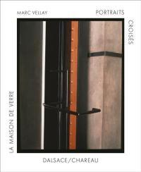 Portraits croisés Dalsace-Chareau : la Maison de verre : des vies dans le siècle