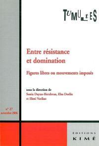 Tumultes. n° 27, Entre résistance et domination