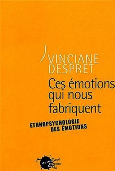 Ces émotions qui nous fabriquent
