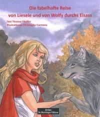 Die fabelhafte Reise von Lisele und von Wolfy durchs Elsass