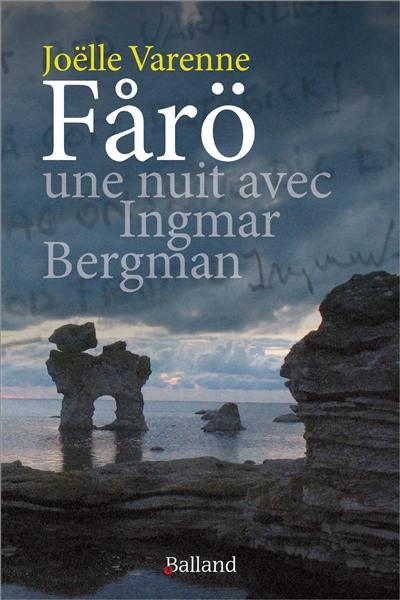 Farö, une nuit avec Ingmar Bergman