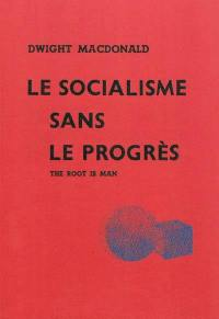Le socialisme sans le progrès
