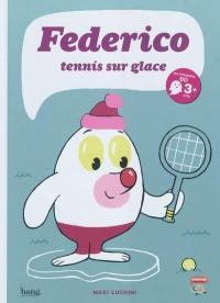 Federico. Volume 1, Tennis sur glace