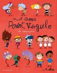 Nos amis Point, Virgule et compagnie...