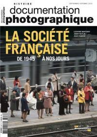 Documentation photographique (La). n° 8107, La société française de 1945 à nos jours