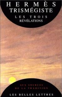 Hermès Trismégiste, les trois révélations