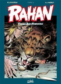Rahan, fils des âges farouches. Volume 1,