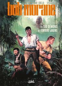 Bob Morane. Vol. 1. Les 100 démons de l'Ombre jaune