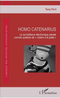 Homo catenarius : la surveillance électronique pénale comme système de chaîne à la patte